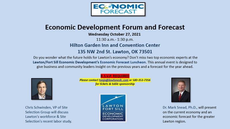 The Lawton-Fort Sill Economic Development Corporation will host an economic development forum...